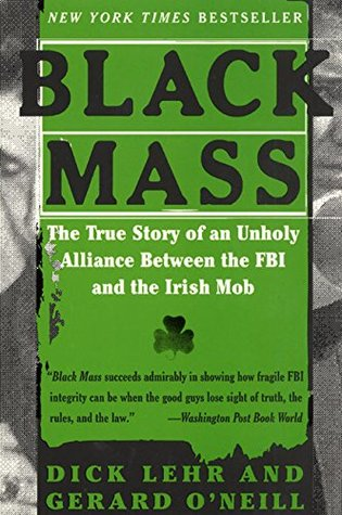 [PDF] [EPUB] Black Mass: The True Story of an Unholy Alliance Between the FBI and the Irish Mob Download by Dick Lehr