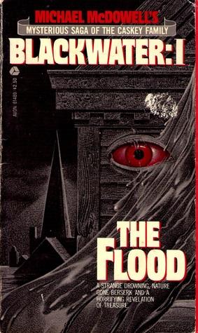 [PDF] [EPUB] Blackwater: I The Flood (Blackwater, #1) Download by Michael McDowell
