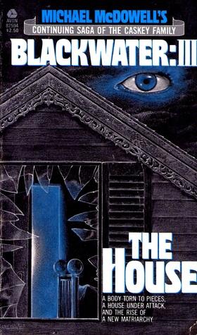[PDF] [EPUB] Blackwater III: The House (Blackwater, #3) Download by Michael McDowell