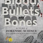 [PDF] [EPUB] Blood, Bullets, and Bones: The Story of Forensic Science from Sherlock Holmes to DNA Download
