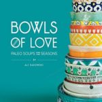 [PDF] [EPUB] Bowls of Love: Paleo Soups for the Seasons Download