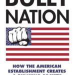 [PDF] [EPUB] Bully Nation: How the American Establishment Creates a Bullying Society Download