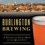 [PDF] [EPUB] Burlington Brewing: A History of Craft Beer in the Queen City (American Palate) Download