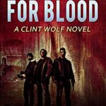 [PDF] [EPUB] But Not For Blood (Clint Wolf #14) Download