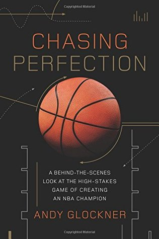 [PDF] [EPUB] Chasing Perfection: A Behind-the-Scenes Look at the High-Stakes Game of Creating an NBA Champion Download by Andy Glockner