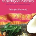 [PDF] [EPUB] Chettinad Kitchen: Food and Flavours from South India Download