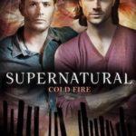 [PDF] [EPUB] Cold Fire (Supernatural, #13) Download