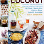 [PDF] [EPUB] Cooking with Coconut: 125 Recipes for Healthy Eating; Delicious Uses for Every Form: Oil, Flour, Water, Milk, Cream, Sugar, Dried and Shredded Download