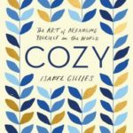 [PDF] [EPUB] Cozy: The Art of Arranging Yourself in the World Download