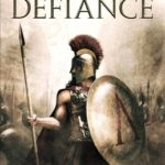 [PDF] [EPUB] Defiance: A tale of the Spartans and the Battle of Thermopylae Download