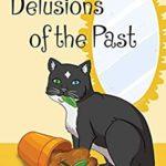 [PDF] [EPUB] Delusions of the Past (Reg Rawlins, Psychic Investigator #6) Download