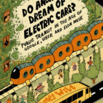 [PDF] [EPUB] Do Androids Dream of Electric Cars?: Public Transit in the Age of Google, Uber, and Elon Musk Download