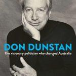 [PDF] [EPUB] Don Dunstan: The Visionary Politician Who Changed Australia Download