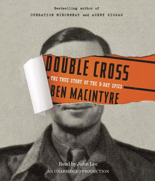 [PDF] [EPUB] Double Cross: The True Story of the D-Day Spies Download by Ben Macintyre