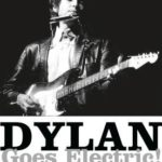 [PDF] [EPUB] Dylan Goes Electric!: Newport, Seeger, Dylan, and the Night That Split the Sixties Download