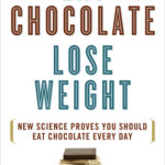[PDF] [EPUB] Eat Chocolate, Lose Weight: New Science Proves You Should Eat Chocolate Every Day Download
