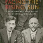 [PDF] [EPUB] Facing the Rising Sun: African Americans, Japan, and the Rise of Afro-Asian Solidarity Download