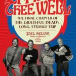 [PDF] [EPUB] Fare Thee Well: The Final Chapter of the Grateful Dead's Long, Strange Trip Download