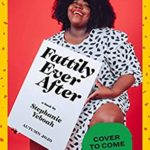 [PDF] [EPUB] Fattily Ever After: A Black Fat Girl's Guide to Living Life Unapologetically Download