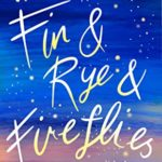 [PDF] [EPUB] Fin and Rye and Fireflies Download