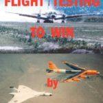 [PDF] [EPUB] Flight Testing to Win Download