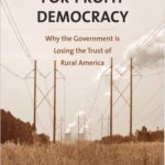 [PDF] [EPUB] For-Profit Democracy: Why the Government Is Losing the Trust of Rural America Download
