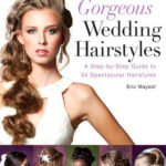 [PDF] [EPUB] Gorgeous Wedding Hairstyles: A Step-by-Step Guide to 34 Spectacular Hairstyles Download