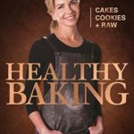 [PDF] [EPUB] Healthy Baking: Cakes, Cookies + Raw (Healthy Chef) Download