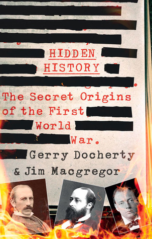[PDF] [EPUB] Hidden History: The Secret Origins of the First World War Download by Gerry Docherty