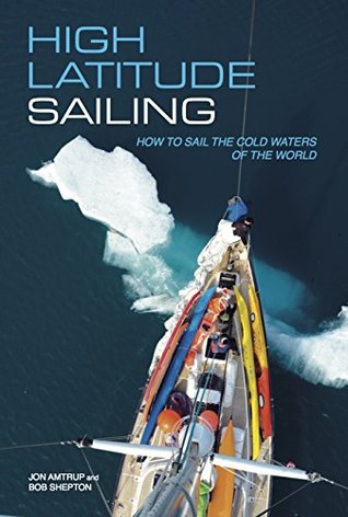 [PDF] [EPUB] High Latitude Sailing: How to sail the cold waters of the world Download by Jon Amtrup