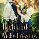 [PDF] [EPUB] Highlander's Wicked Destiny: Scottish Medieval Highlander Romance (Wicked Highlanders Book 4) Download