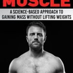[PDF] [EPUB] How to Build Strong and Lean Bodyweight Muscle: A Science-based Approach to Gaining Mass without Lifting Weights Download