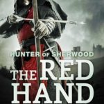 [PDF] [EPUB] Hunter of Sherwood: The Red Hand (Guy of Gisburne, #2) Download