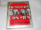 [PDF] [EPUB] Hustlers and Con Men: An Anecdotal History of the Confidence Man and His Games Download by Jay Robert Nash