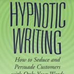 [PDF] [EPUB] Hypnotic Writing: How to Seduce and Persuade Customers with Only Your Words Download