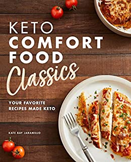 [PDF] [EPUB] Keto Comfort Food Classics: Your Favorite Recipes Made Keto Download by Kate Bay Jaramillo