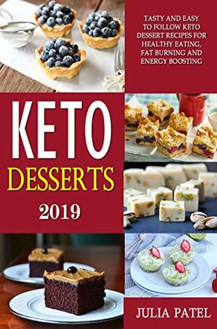 [PDF] [EPUB] Keto Desserts: Tasty and Easy to Follow Keto Dessert Recipes for Healthy Eating, Fat Burning and Energy Boosting (Keto Book 3) Download by Julia Patel