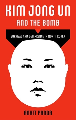 [PDF] [EPUB] Kim Jong Un and the Bomb: Survival and Deterrence in North Korea Download by Ankit Panda