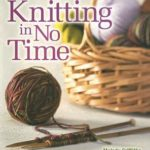 [PDF] [EPUB] Knitting in No Time Download