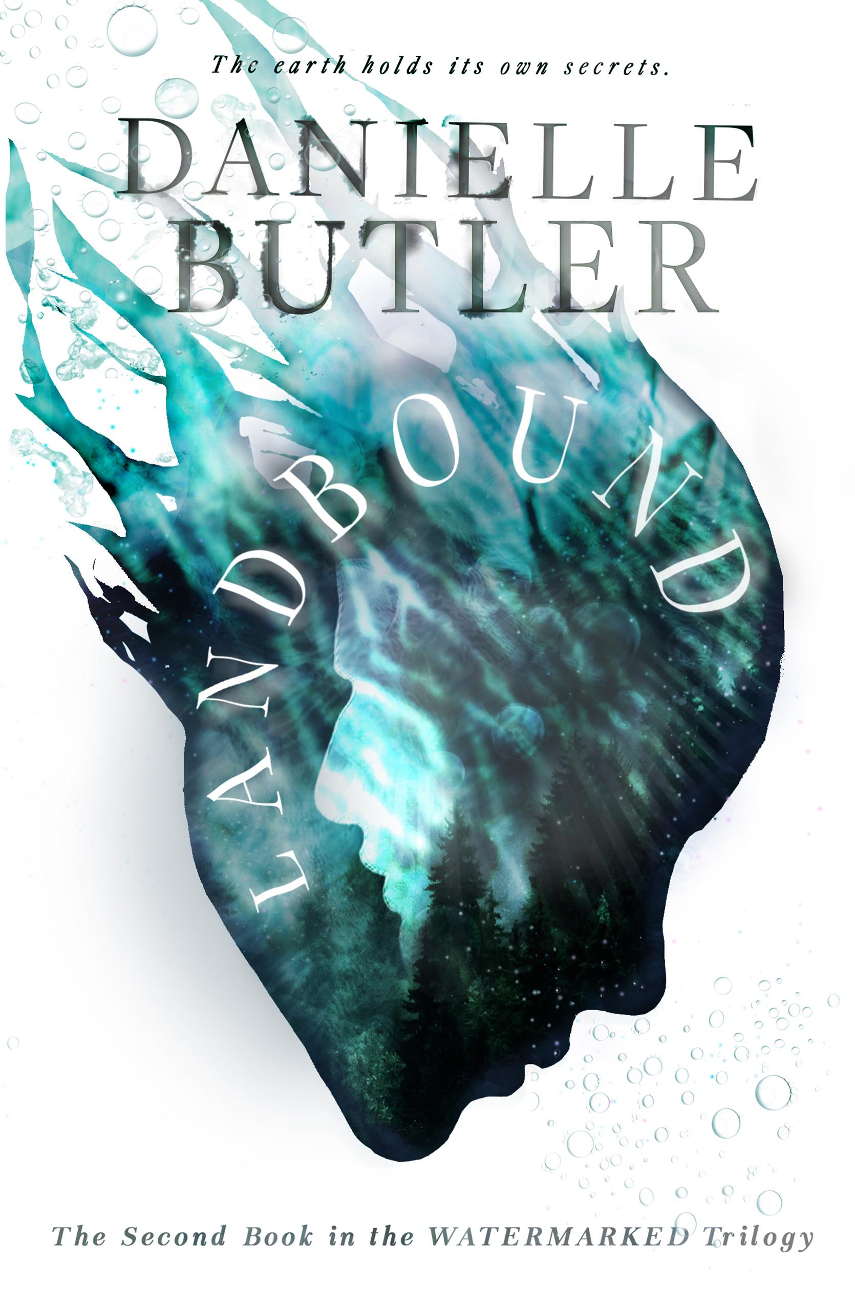 [PDF] [EPUB] Landbound (Book 2 in the Watermarked Trilogy) Download by Danielle  Butler