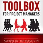 [PDF] [EPUB] Leadership Toolbox for Project Managers: Achieve better results in a dynamic world Download