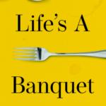 [PDF] [EPUB] Life's a Banquet Download