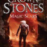 [PDF] [EPUB] Magic-Scars (The Crown of Stones, #2) Download