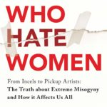 [PDF] [EPUB] Men Who Hate Women – From Incels to Pickup Artists: The Truth about Extreme Misogyny and How It Affects Us All Download