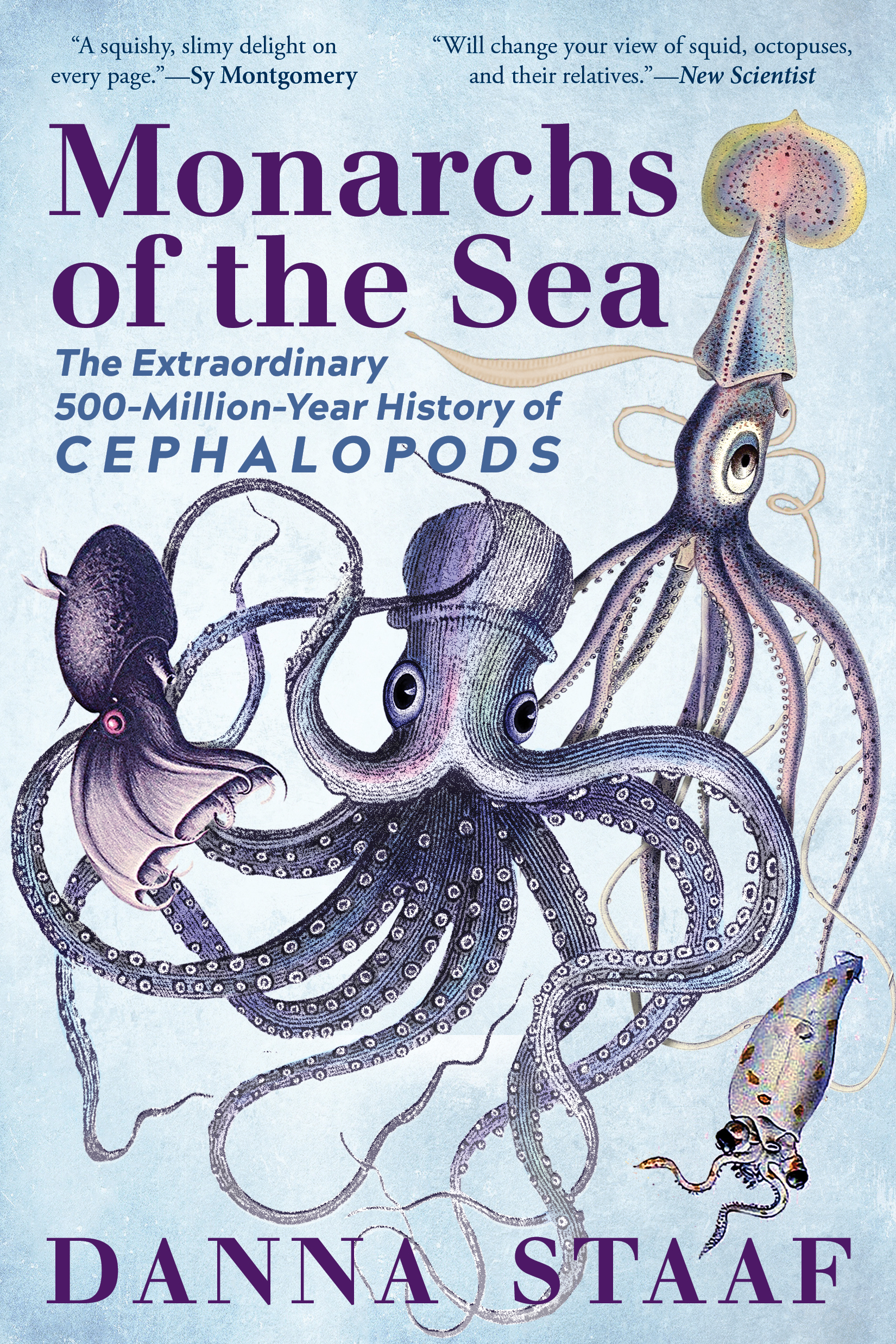 [PDF] [EPUB] Monarchs of the Sea: The Extraordinary 500-Million-Year History of Cephalopods Download by Danna Staaf