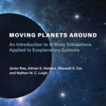 [PDF] [EPUB] Moving Planets Around: An Introduction to N-Body Simulations Applied to Exoplanetary Systems Download