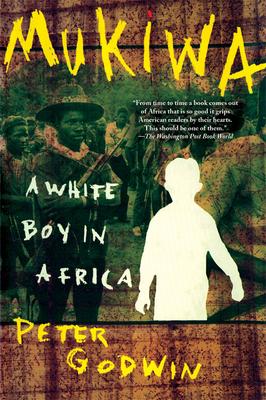 [PDF] [EPUB] Mukiwa: A White Boy in Africa Download by Peter Godwin