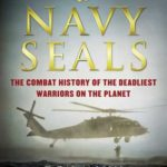 [PDF] [EPUB] Navy SEALs: The Combat History of the Deadliest Warriors on the Planet Download