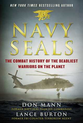 [PDF] [EPUB] Navy SEALs: The Combat History of the Deadliest Warriors on the Planet Download by Don Mann