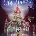 [PDF] [EPUB] Old Flames (Northwest Magic Book 2) Download
